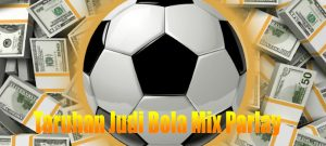 Taruhan Judi Bola Mix Parlay